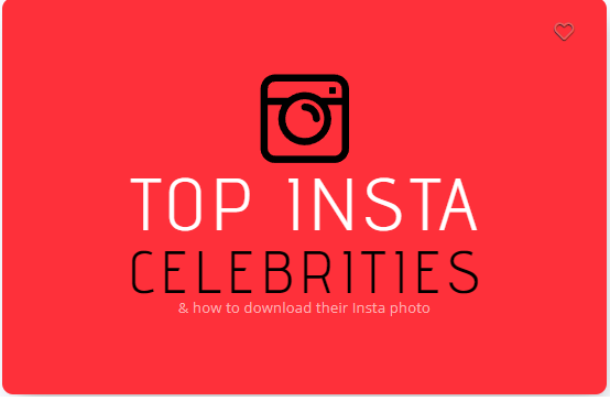 Top Instagram Celebrities and the way to download their Instagram photos